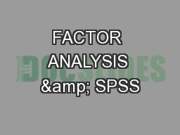 FACTOR ANALYSIS & SPSS