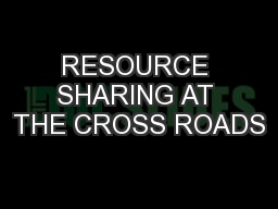 RESOURCE SHARING AT THE CROSS ROADS