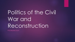 Politics of the Civil War and Reconstruction