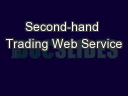 Second-hand Trading Web Service PowerPoint PPT Presentation