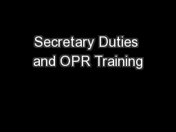 Secretary Duties and OPR Training
