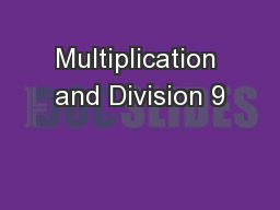 Multiplication and Division 9 PowerPoint PPT Presentation