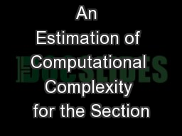 An  Estimation of Computational Complexity for the Section