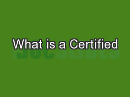 What is a Certified