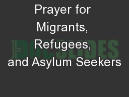 Prayer for Migrants, Refugees, and Asylum Seekers