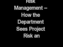 Risk Management – How the Department Sees Project Risk an