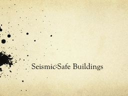 Seismic-Safe Buildings