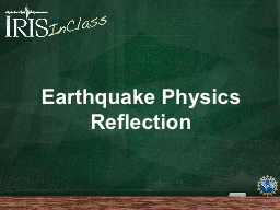 Earthquake Physics Reflection PowerPoint PPT Presentation