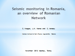 Seismic monitoring in Romania, an overview of Romanian Netw