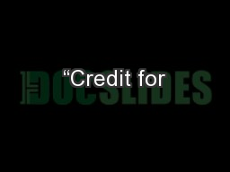 """""""Credit for"""