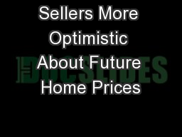 Sellers More Optimistic About Future Home Prices