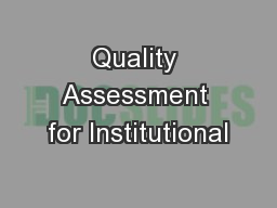 Quality Assessment for Institutional PowerPoint PPT Presentation