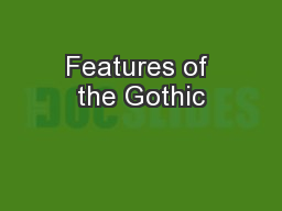 Features of the Gothic