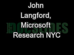 John Langford, Microsoft Research NYC