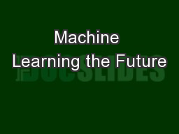 Machine Learning the Future