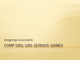 COMP 585/185: Serious Games