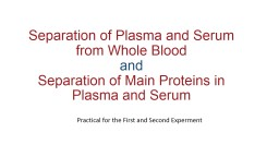 Separation of Plasma and Serum from Whole Blood