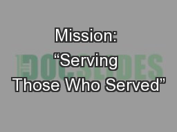 "Mission: ""Serving Those Who Served"""