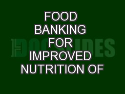 FOOD BANKING FOR IMPROVED NUTRITION OF