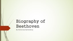 Biography of Beethoven