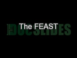 The FEAST PowerPoint PPT Presentation