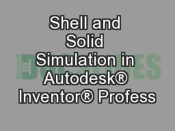Shell and Solid Simulation in Autodesk® Inventor® Profess