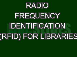 RADIO FREQUENCY IDENTIFICATION (RFID) FOR LIBRARIES