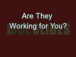 Are They Working for You?