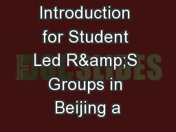 An Introduction for Student Led R&S Groups in Beijing a