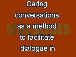 Caring conversations as a method to facilitate dialogue in