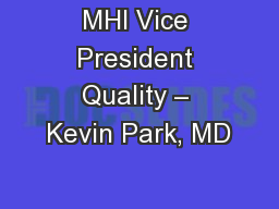 MHI Vice President Quality – Kevin Park, MD