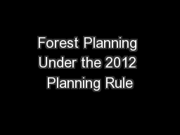 Forest Planning Under the 2012 Planning Rule