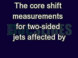 The core shift measurements for two-sided jets affected by PowerPoint PPT Presentation