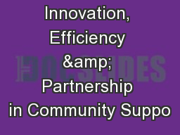 Innovation, Efficiency & Partnership in Community Suppo