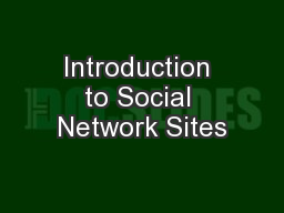 Introduction to Social Network Sites PowerPoint PPT Presentation