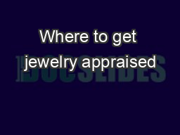 Where to get jewelry appraised