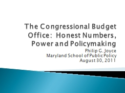 The Congressional Budget Office:  Honest Numbers, Power and PowerPoint PPT Presentation