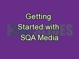 Getting Started with SQA Media
