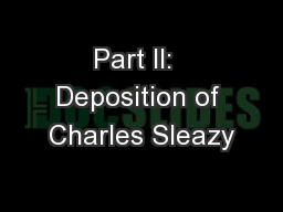 Part II:  Deposition of Charles Sleazy