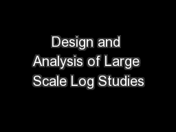 Design and Analysis of Large Scale Log Studies PowerPoint PPT Presentation
