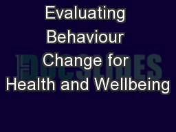Evaluating Behaviour Change for Health and Wellbeing