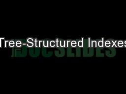 Tree-Structured Indexes PowerPoint PPT Presentation