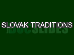 SLOVAK TRADITIONS PowerPoint PPT Presentation