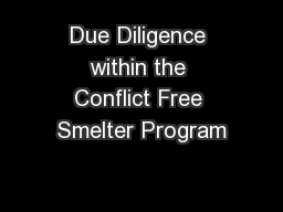 Due Diligence within the Conflict Free Smelter Program