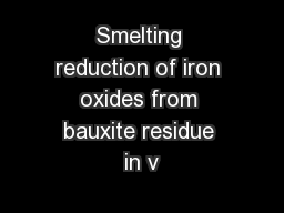 Smelting reduction of iron oxides from bauxite residue in v