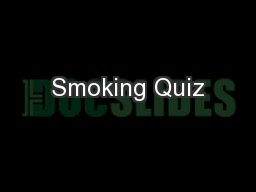 Smoking Quiz PowerPoint PPT Presentation