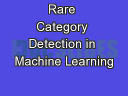 Rare Category Detection in Machine Learning PowerPoint PPT Presentation