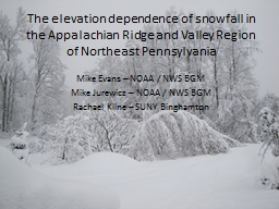 The elevation dependence of snowfall in the Appalachian Rid PowerPoint PPT Presentation