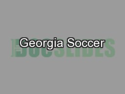 Georgia Soccer PowerPoint PPT Presentation