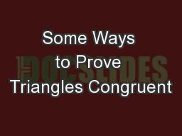 Some Ways to Prove Triangles Congruent